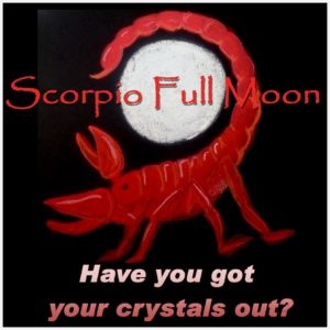 Scorpio Full Moon - have you got your crystals