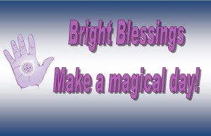 Bright Blessings Make a magical day