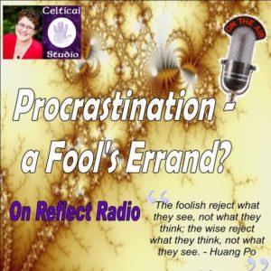 Procrastion - a fools errand