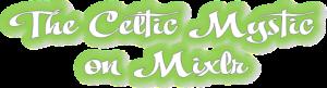 Celtic Mystic on Mixlr